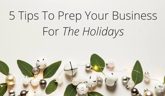 5 tips to prep your business for the holidays